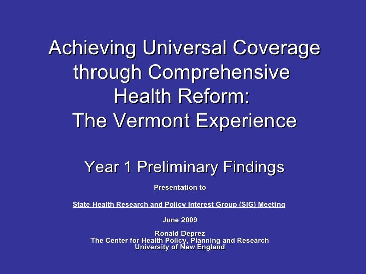 Achieving Universal Coverage   through Comprehensive        Health Reform:   The Vermont Experience       Year 1 Prelimina...