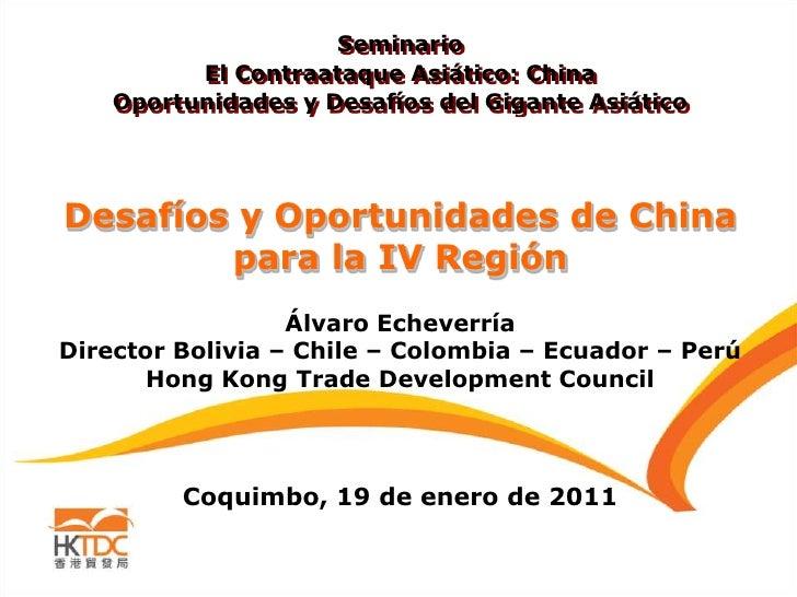 Seminario          El Contraataque Asiático: China    Oportunidades y Desafíos del Gigante AsiáticoDesafíos y Oportunidade...