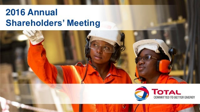 2016 Annual Shareholders' Meeting – total.com 2016 Annual Shareholders' Meeting