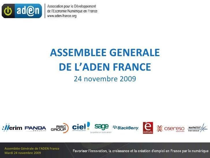 ASSEMBLEE GENERALE DE L'ADEN FRANCE 24 novembre 2009 Partenaires Officiels Partenaire Médias