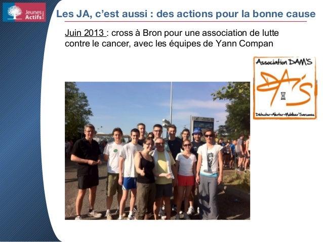 Les JA, c'est aussi : des actions pour la bonne cause Juin 2013 : cross à Bron pour une association de lutte contre le can...