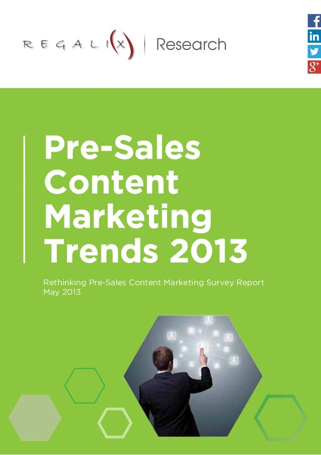 Rethinking Pre-Sales Content Marketing Survey Report May 2013 Pre-Sales Content Marketing Trends 2013 Research