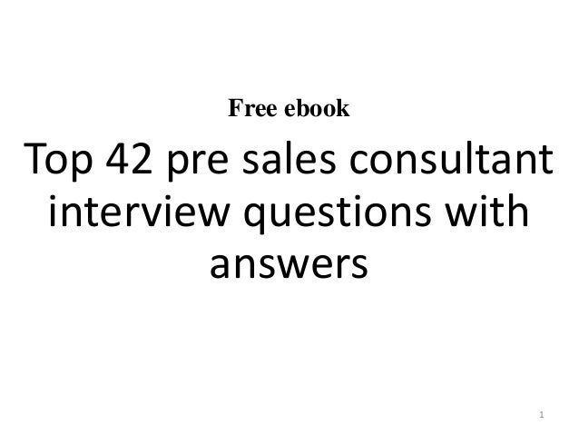 Free ebook Top 42 pre sales consultant interview questions with answers 1