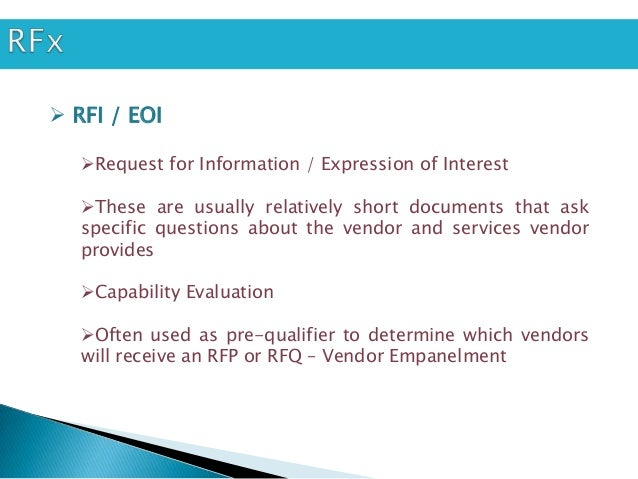  RFP  Request for Proposal  These are often lengthy documents that provide detailed  information on requirements      ...