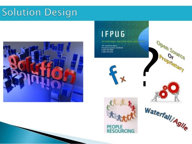  Effort Estimation Technical Solution Functional Solution Project Execution Methodology Project Plan Resourcing & Team