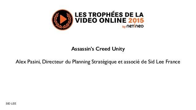 SID LEE Assassin's Creed Unity Alex Pasini, Directeur du Planning Stratégique et associé de Sid Lee France