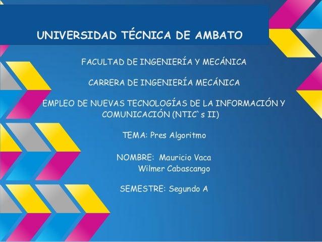UNIVERSIDAD TÉCNICA DE AMBATO       FACULTAD DE INGENIERÍA Y MECÁNICA         CARRERA DE INGENIERÍA MECÁNICAEMPLEO DE NUEV...