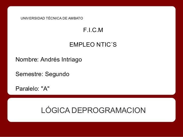 UNIVERSIDAD TÉCNICA DE AMBATO                                 F.I.C.M                       EMPLEO NTIC´SNombre: Andrés In...