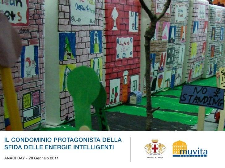 IL CONDOMINIO PROTAGONISTA DELLASFIDA DELLE ENERGIE INTELLIGENTIANACI DAY - 28 Gennaio 2011