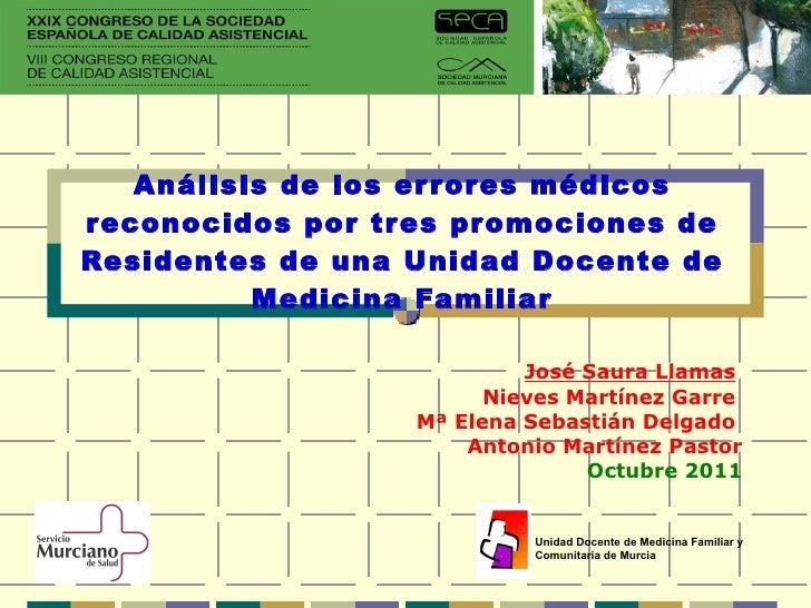 Análisis de los errores médicos reconocidos por tres promociones de Residentes de una Unidad Docente de Medicina Familiar ...
