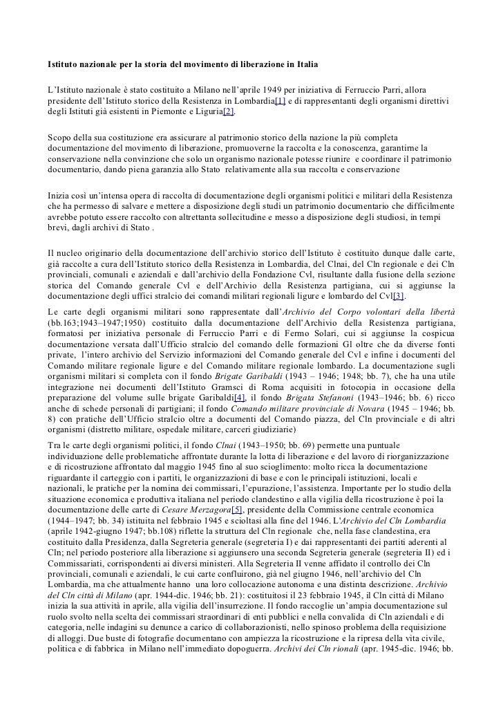 Istituto nazionale per la storia del movimento di liberazione in ItaliaL'Istituto nazionale è stato costituito a Milano ne...