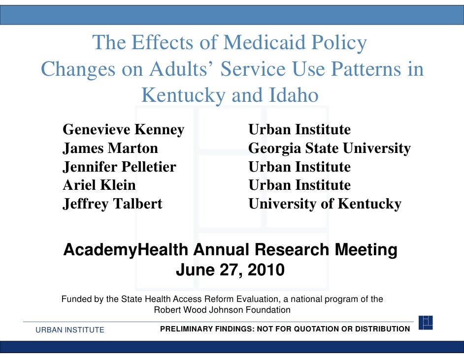 The Effects of Medicaid Policy  Changes on Adults' Service Use Patterns in            Kentucky            Kent ck and Idah...