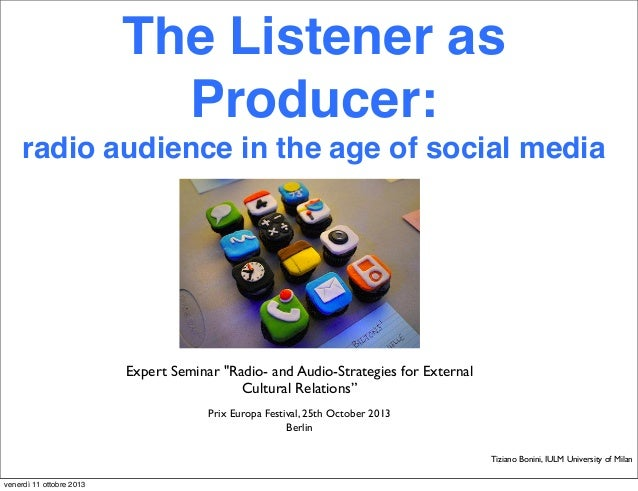 """The Listener as Producer: radio audience in the age of social media  Expert Seminar """"Radio- and Audio-Strategies for Exter..."""