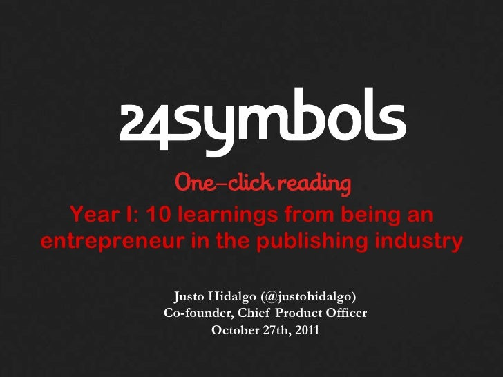 Year I: 10 learnings from being anentrepreneur in the publishing industry            Justo Hidalgo (@justohidalgo)        ...