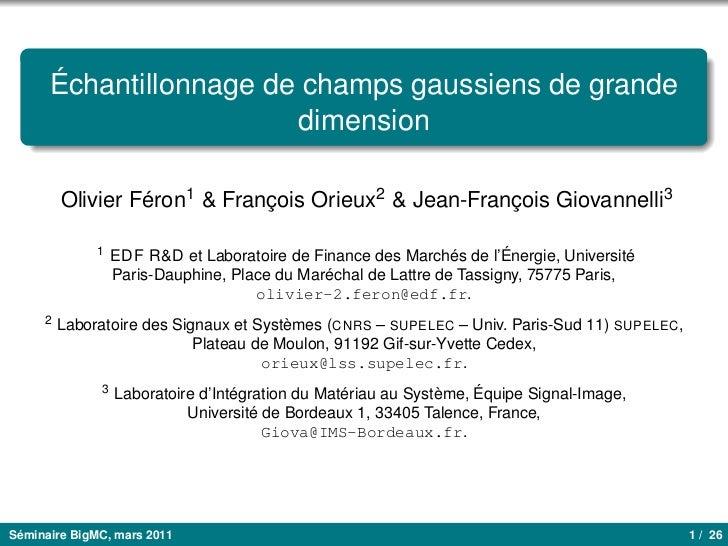 Échantillonnage de champs gaussiens de grande                        dimension         Olivier Féron1 & François Orieux2 &...
