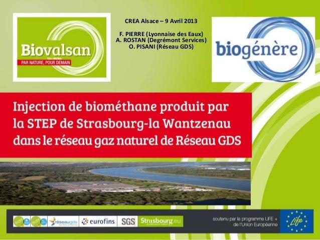 CREA Alsace – 9 Avril 2013F. PIERRE (Lyonnaise des Eaux)A. ROSTAN (Degrémont Services)O. PISANI (Réseau GDS)