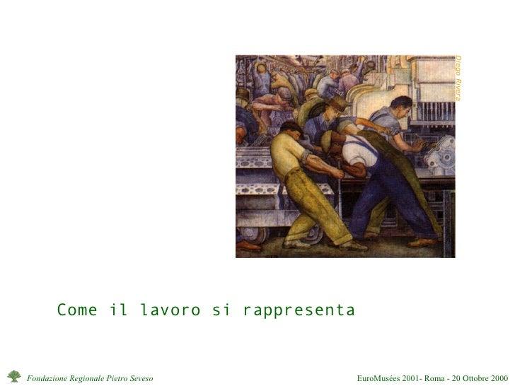 Diego Rivera Come il lavoro si rappresenta