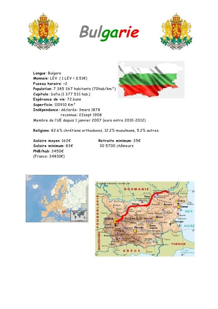 Bulgarie  Langue: Bulgare Monnaie: LEV ( 1 LEV = 0.51€) Fuseau horaire: +2 Population: 7 385 367 habitants (70hab/km²) Cap...