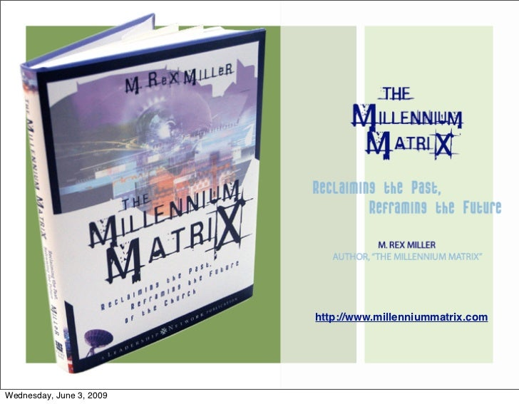 http://www.millenniummatrix.com     Wednesday, June 3, 2009