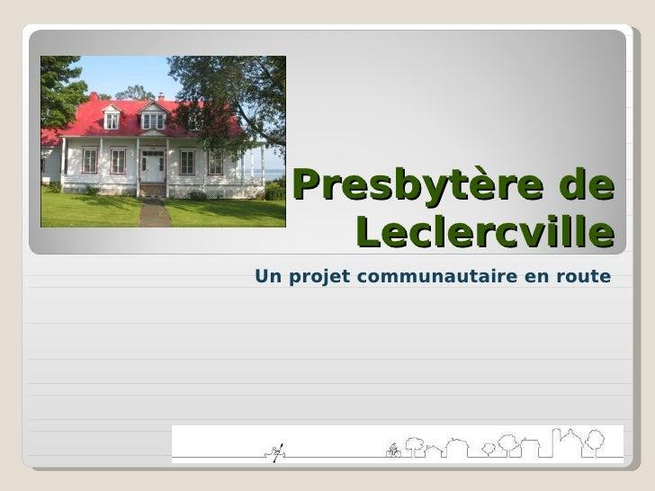Presbytère de Leclercville<br />Un site communautaire à votre disposition<br />