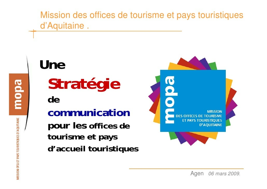 Mission des offices de tourisme et pays touristiques d'Aquitaine .    Une  Stratégie  de  communication  pour les offices ...