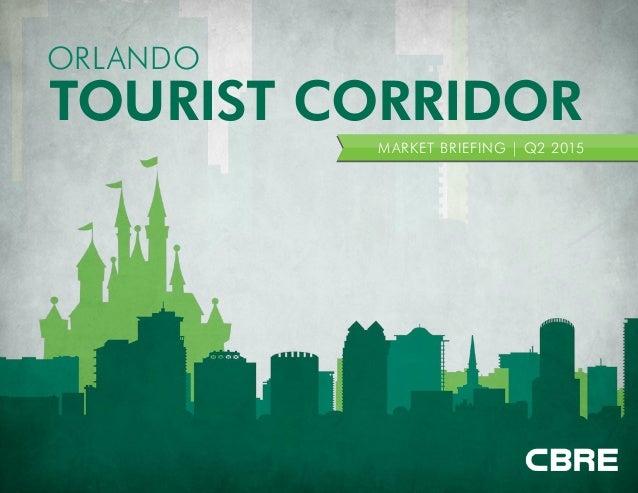 TOURIST CORRIDOR ORLANDO MARKET BRIEFING | Q2 2015
