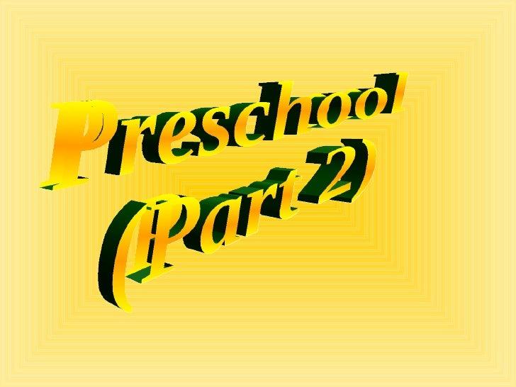Preschool (Part 2)