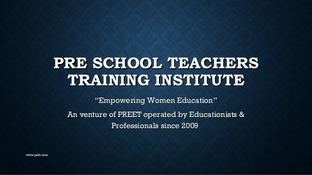 """PRE SCHOOL TEACHERS TRAINING INSTITUTE """"Empowering Women Education"""" An venture of PREET operated by Educationists & Profes..."""
