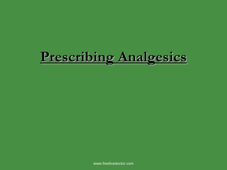 Prescribing Analgesics www.freelivedoctor.com
