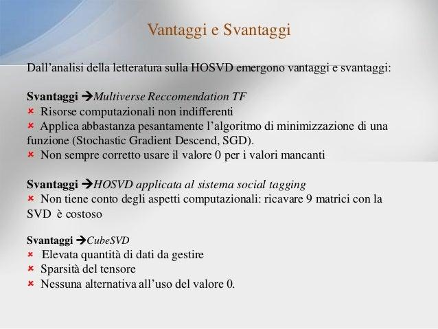 Vantaggi e Svantaggi Dall'analisi della letteratura sulla HOSVD emergono vantaggi e svantaggi: Svantaggi Multiverse Recco...