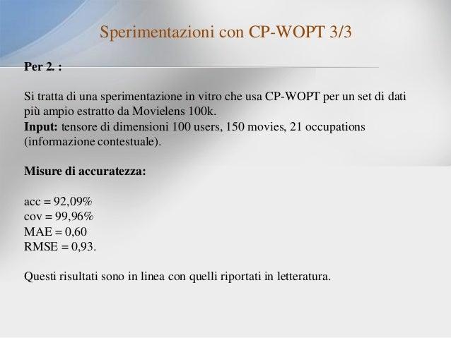 Sperimentazioni con CP-WOPT 3/3 Per 2. :  Si tratta di una sperimentazione in vitro che usa CP-WOPT per un set di dati più...