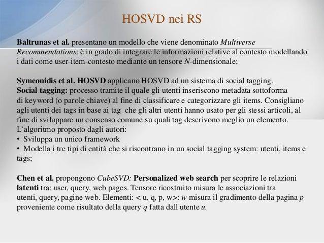 HOSVD nei RS Baltrunas et al. presentano un modello che viene denominato Multiverse Recommendations: è in grado di integra...