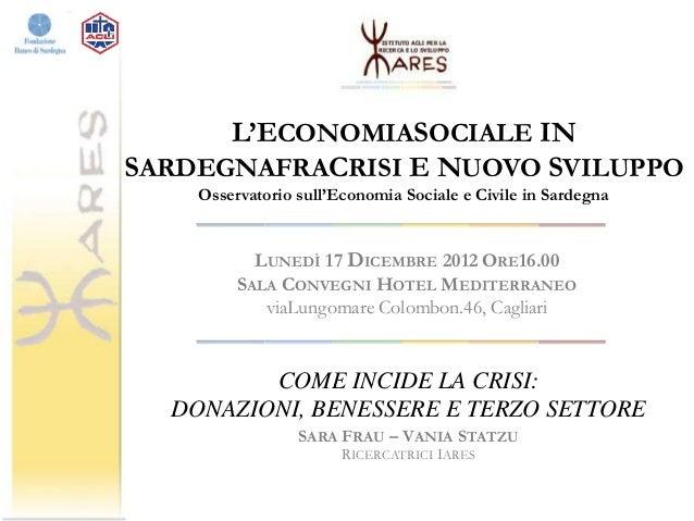 L'ECONOMIASOCIALE INSARDEGNAFRACRISI E NUOVO SVILUPPO    Osservatorio sull'Economia Sociale e Civile in Sardegna          ...