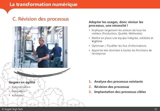 © Sogeti High Tech 11 La transformation numérique C. Révision des processus Adapter les usages, donc réviser les processus...