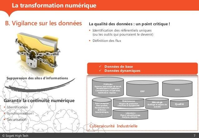 © Sogeti High Tech 7 La transformation numérique B. Vigilance sur les données La qualité des données : un point critique !...