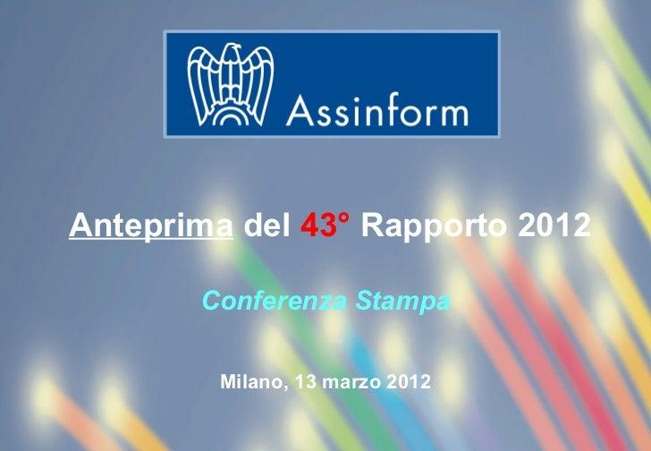 Anteprima del 43° Rapporto 2012       Conferenza Stampa           Milano, 13 marzo 2012        Conferenza Stampa di antepr...