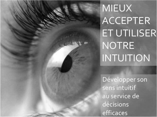 http://nomadeenchangement.blogspot.com/MIEUXACCEPTERET UTILISERNOTREINTUITIONDévelopper sonsens intuitifau service dedécis...