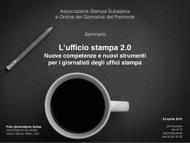 Ufficio Stampa : Lufficio stampa 2.0. nuove competenze e nuovi strumenti per i giornau2026