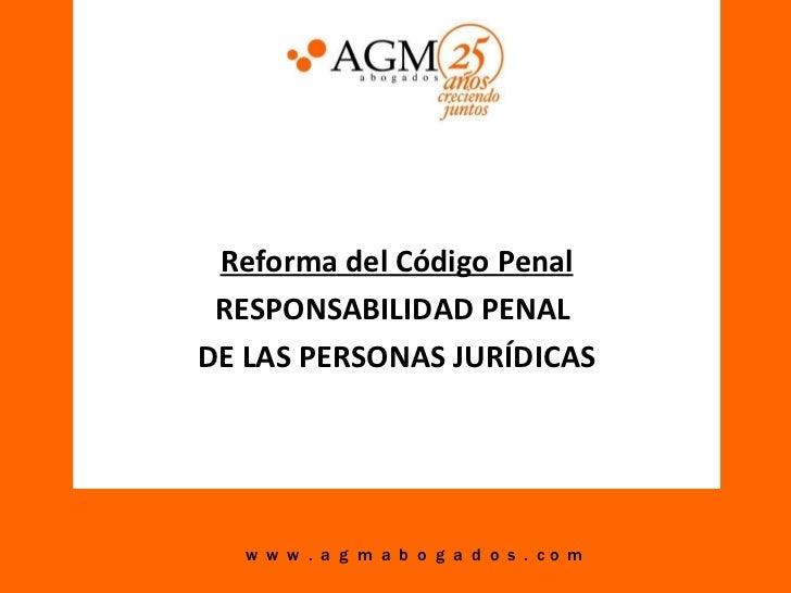 <ul><ul><ul><ul><ul><li>Reforma del Código Penal </li></ul></ul></ul></ul></ul><ul><ul><ul><ul><ul><li>RESPONSABILIDAD PEN...