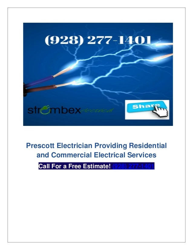 Prescott Electrician Providing Residential and Commercial Electrical Services Call For a Free Estimate! (928) 277-1401
