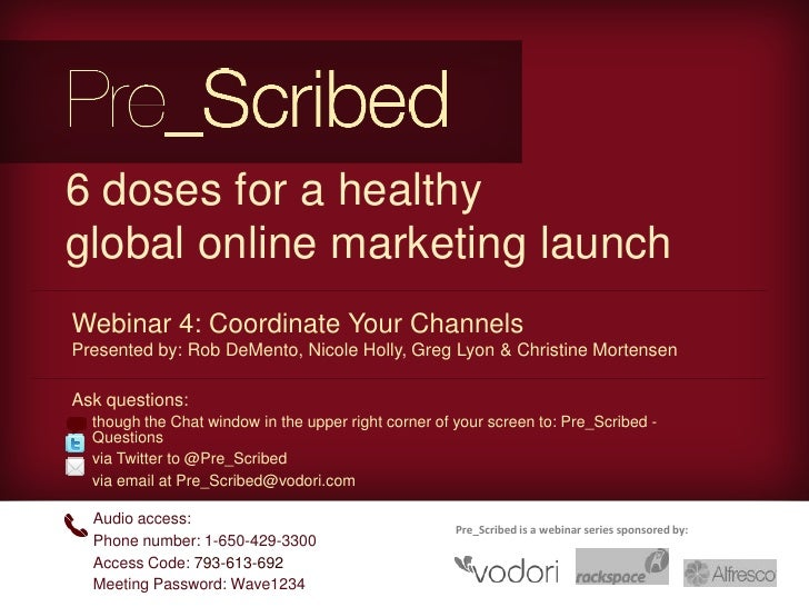 6 doses for a healthyglobal online marketing launchWebinar 4: Coordinate Your ChannelsPresented by: Rob DeMento, Nicole Ho...