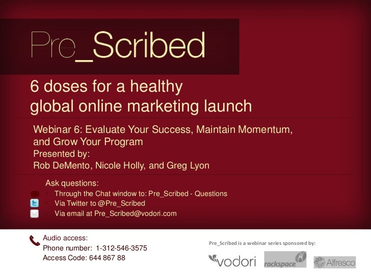 6 doses for a healthyglobal online marketing launchWebinar 6: Evaluate Your Success, Maintain Momentum,and Grow Your Progr...