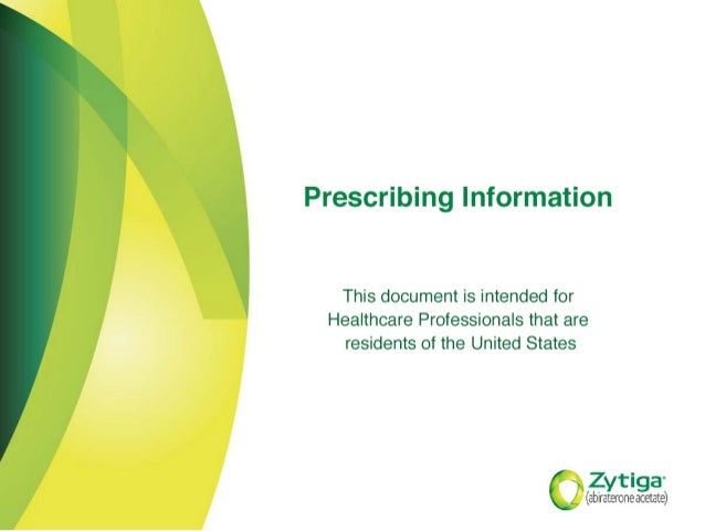 ZYTIGA® (abiraterone acetate) Tablets 1 HIGHLIGHTS OF PRESCRIBING INFORMATION These highlights do not include all the info...