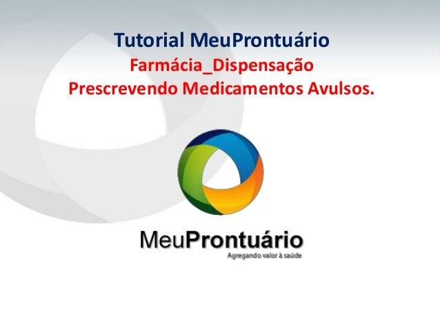 Tutorial MeuProntuário       Farmácia_DispensaçãoPrescrevendo Medicamentos Avulsos.
