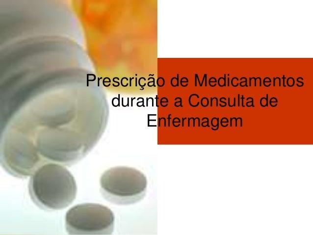 Prescrição de Medicamentosdurante a Consulta deEnfermagem