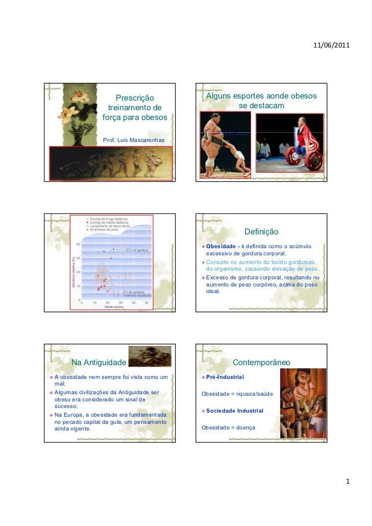 11/06/2011                     Prescrição             Alguns esportes aonde obesos                  treinamento de        ...