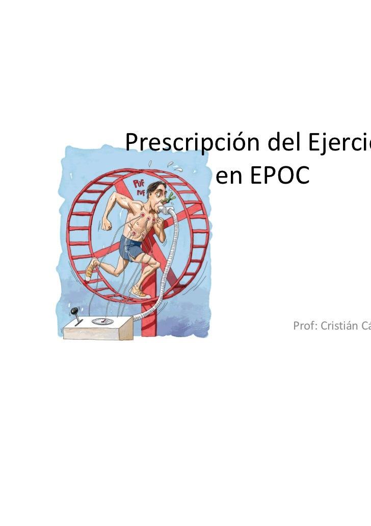 Prescripción del Ejercicio        en EPOC               Prof: Cristián Cártenes O.