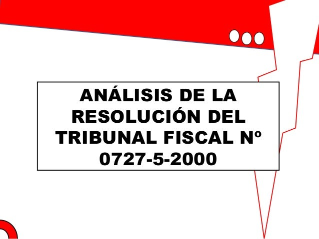ANÁLISIS DE LA RESOLUCIÓN DEL TRIBUNAL FISCAL Nº 0727-5-2000