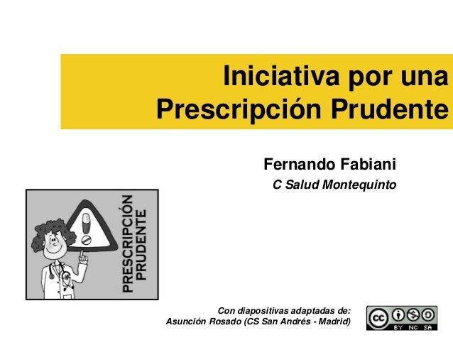Iniciativa por unaPrescripción Prudente                     Fernando Fabiani                       C Salud Montequinto    ...