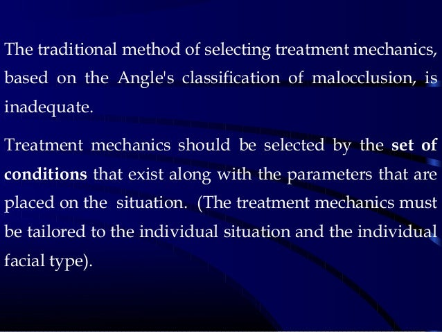 The traditional method of selecting treatment mechanics, based on the Angle's classification of malocclusion, is inadequat...